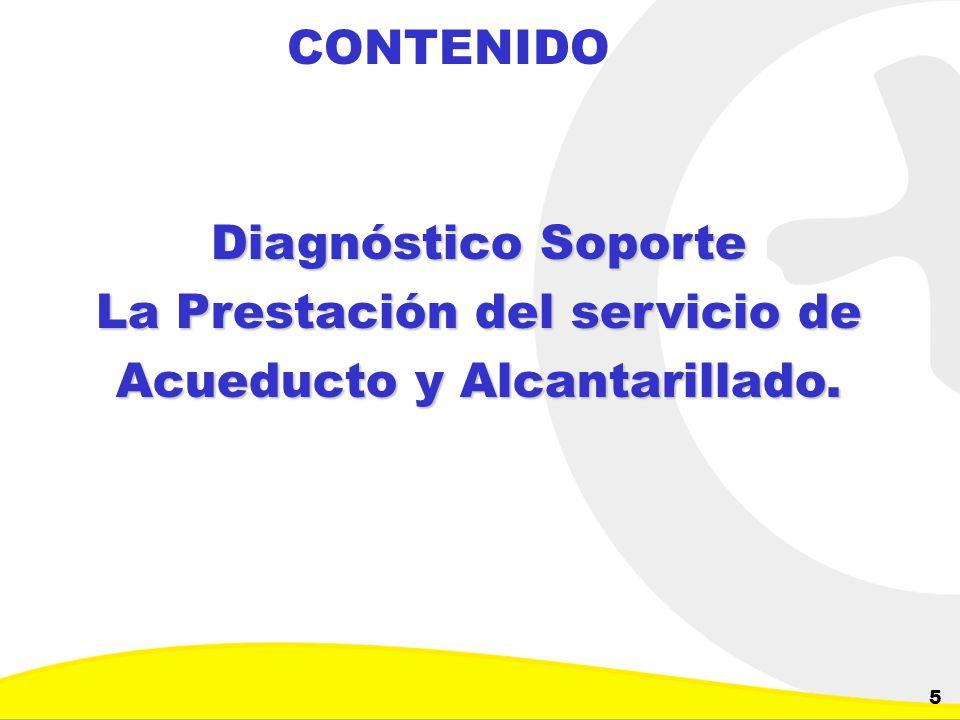 La Prestación del servicio de Acueducto y Alcantarillado.