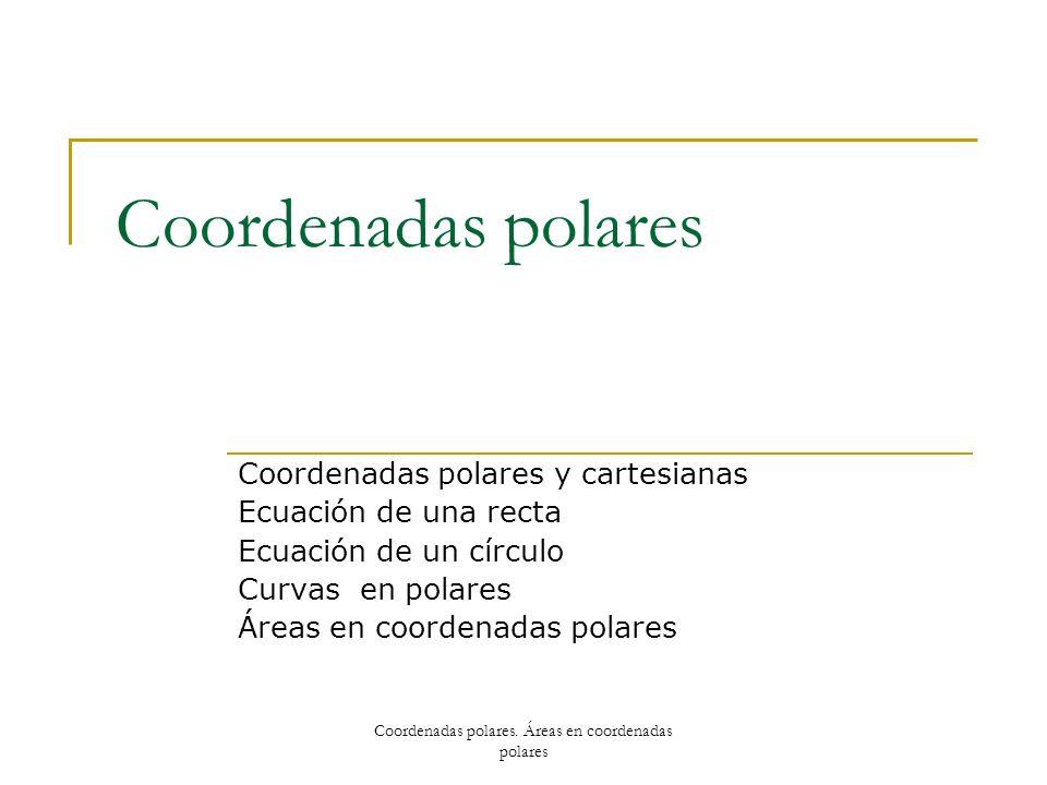 Coordenadas polares. Áreas en coordenadas polares