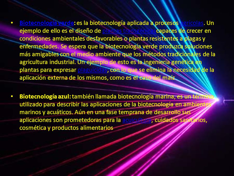Biotecnología verde: es la biotecnología aplicada a procesos agrícolas
