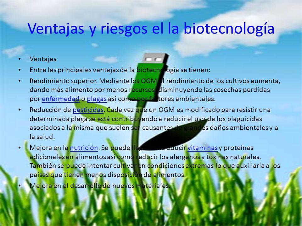 Ventajas y riesgos el la biotecnología