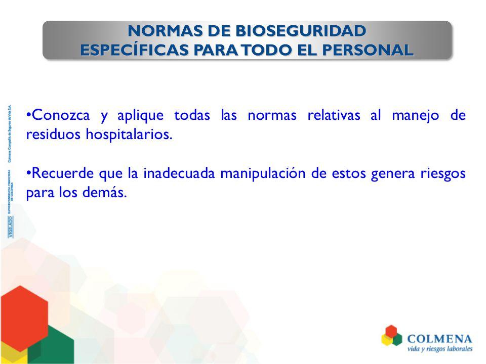 NORMAS DE BIOSEGURIDAD ESPECÍFICAS PARA TODO EL PERSONAL