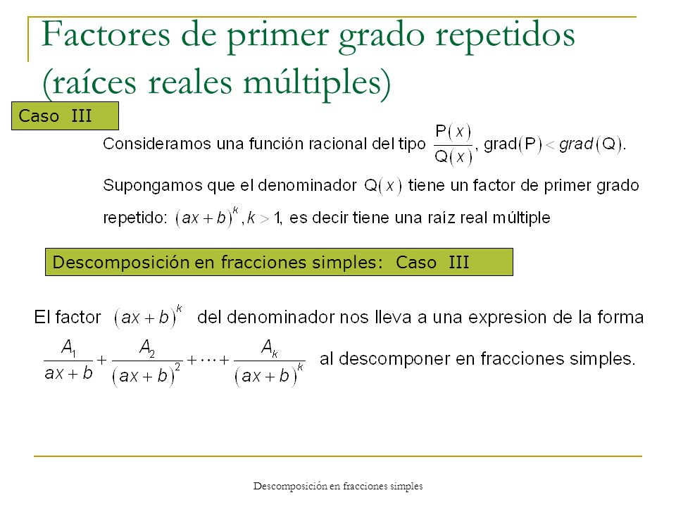 Factores de primer grado repetidos (raíces reales múltiples)