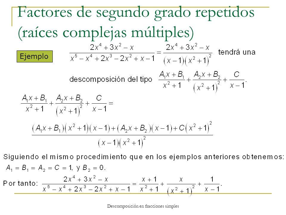 Factores de segundo grado repetidos (raíces complejas múltiples)