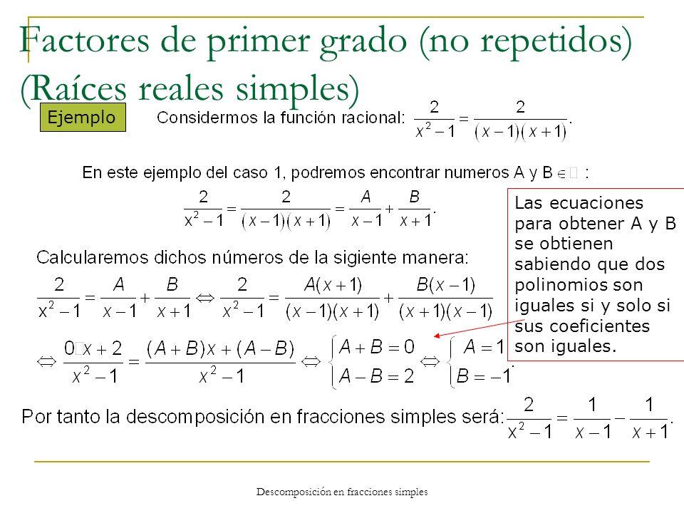 Factores de primer grado (no repetidos) (Raíces reales simples)