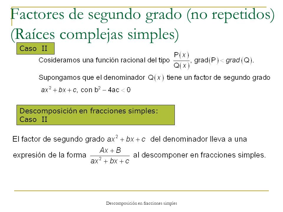 Factores de segundo grado (no repetidos) (Raíces complejas simples)