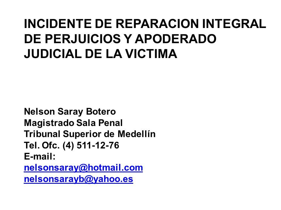 INCIDENTE DE REPARACION INTEGRAL DE PERJUICIOS Y APODERADO JUDICIAL DE LA VICTIMA