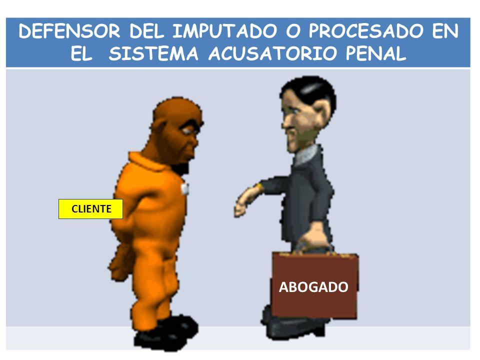 DEFENSOR DEL IMPUTADO O PROCESADO EN EL SISTEMA ACUSATORIO PENAL
