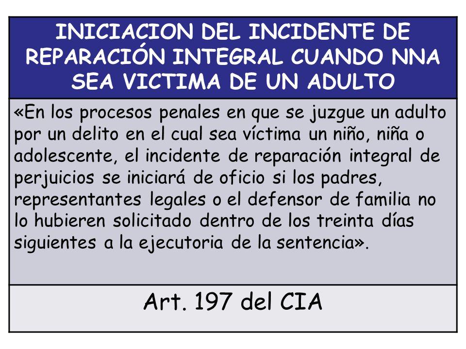 INICIACION DEL INCIDENTE DE REPARACIÓN INTEGRAL CUANDO NNA SEA VICTIMA DE UN ADULTO
