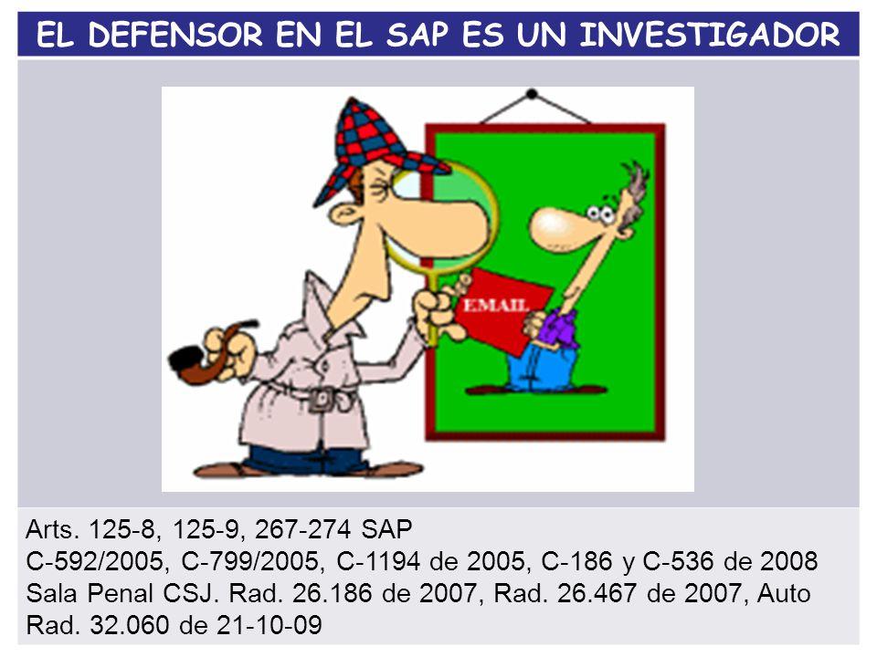 EL DEFENSOR EN EL SAP ES UN INVESTIGADOR