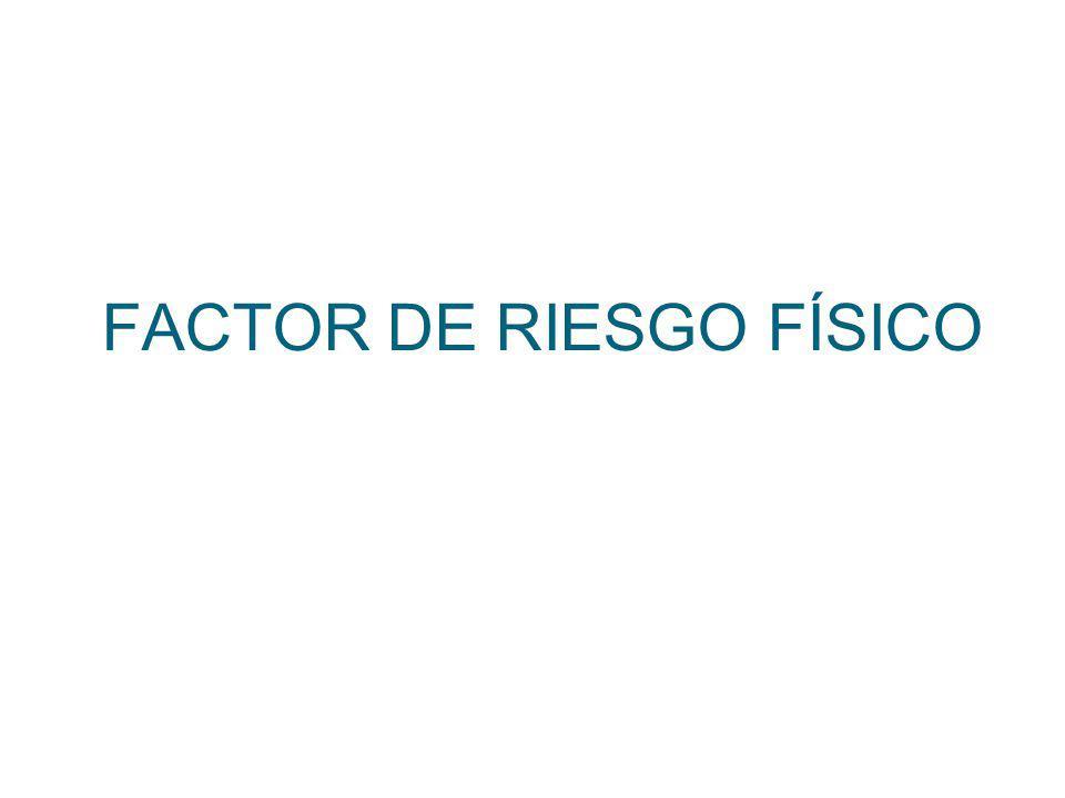 FACTOR DE RIESGO FÍSICO