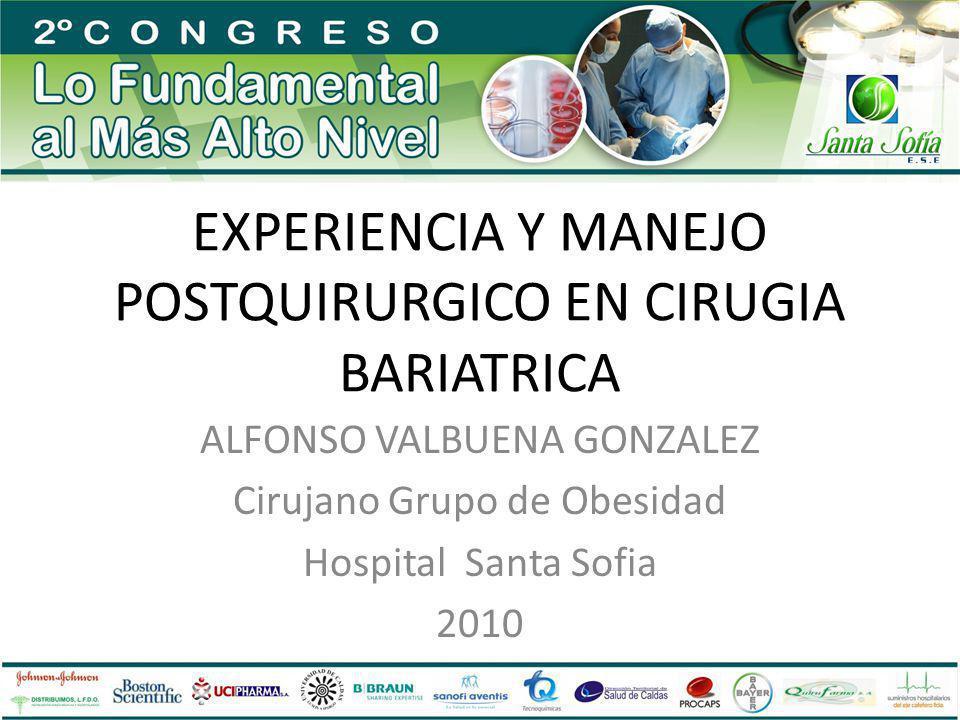 EXPERIENCIA Y MANEJO POSTQUIRURGICO EN CIRUGIA BARIATRICA