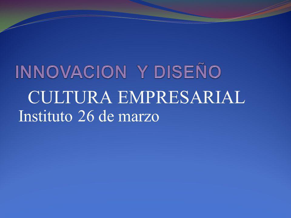 CULTURA EMPRESARIAL Instituto 26 de marzo