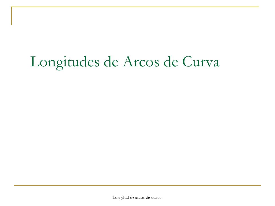 Longitudes de Arcos de Curva