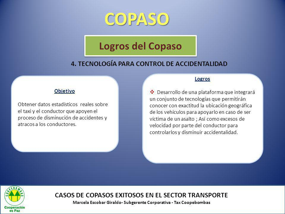 COPASO Logros del Copaso 4. TECNOLOGÍA PARA CONTROL DE ACCIDENTALIDAD
