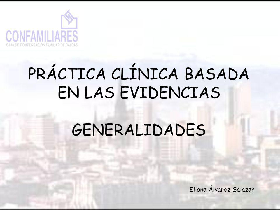PRÁCTICA CLÍNICA BASADA EN LAS EVIDENCIAS GENERALIDADES