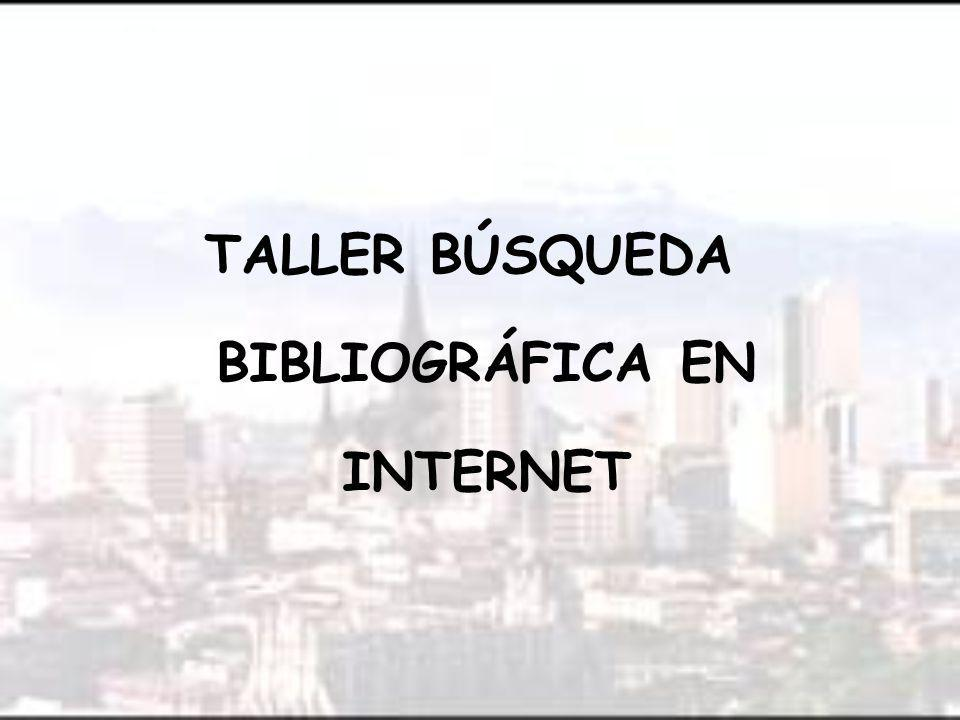 TALLER BÚSQUEDA BIBLIOGRÁFICA EN INTERNET