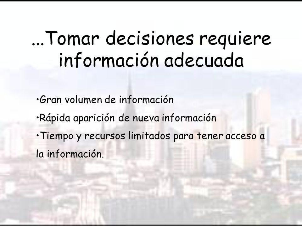 ...Tomar decisiones requiere información adecuada