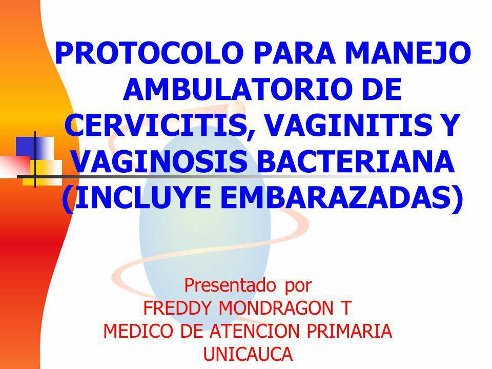 Presentado por FREDDY MONDRAGON T MEDICO DE ATENCION PRIMARIA UNICAUCA