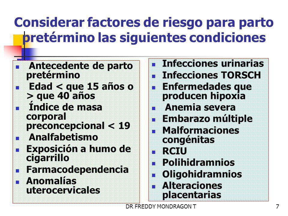 Considerar factores de riesgo para parto pretérmino las siguientes condiciones