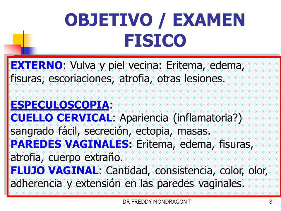 OBJETIVO / EXAMEN FISICO