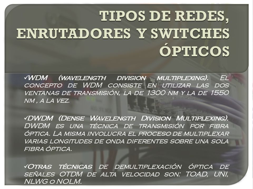 TIPOS DE REDES, ENRUTADORES Y SWITCHES ÓPTICOS
