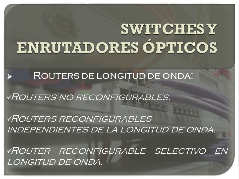 SWITCHES Y ENRUTADORES ÓPTICOS