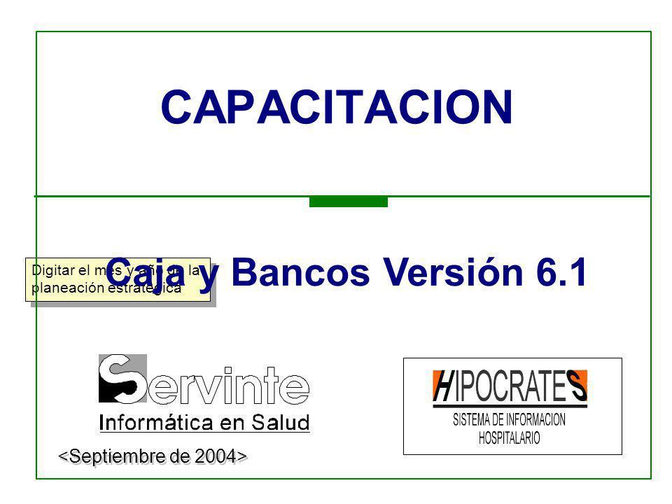 CAPACITACION Caja y Bancos Versión 6.1 <Septiembre de 2004>