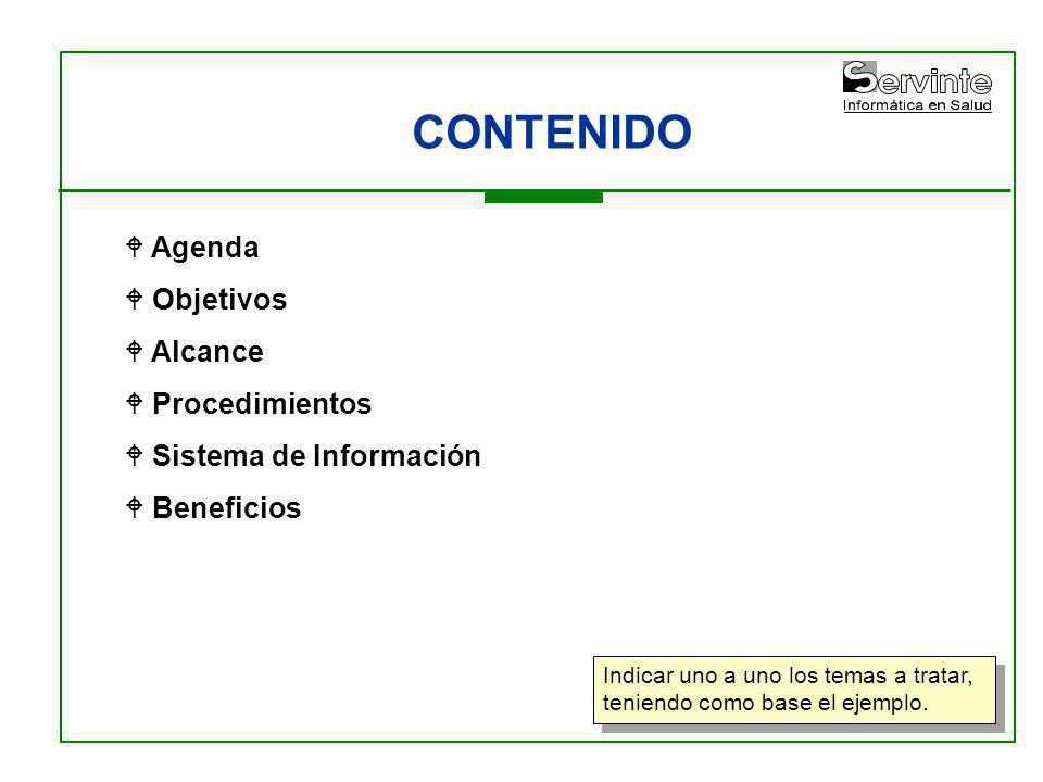 CONTENIDO Agenda Objetivos Alcance Procedimientos