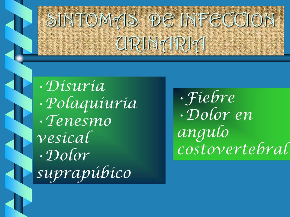 SINTOMAS DE INFECCION URINARIA