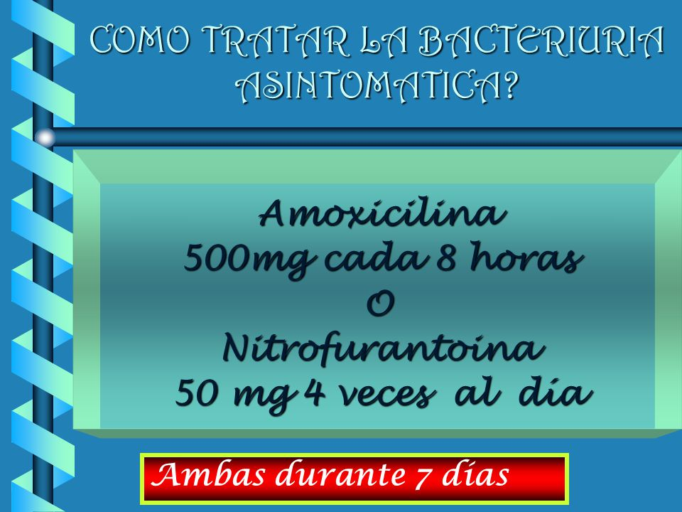 COMO TRATAR LA BACTERIURIA ASINTOMATICA