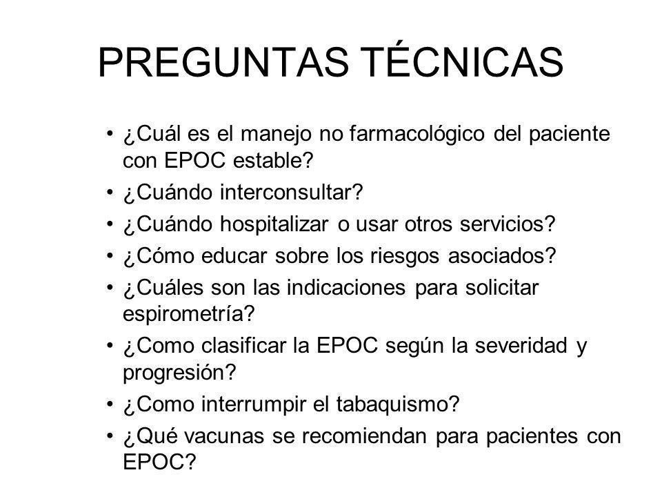 PREGUNTAS TÉCNICAS ¿Cuál es el manejo no farmacológico del paciente con EPOC estable ¿Cuándo interconsultar