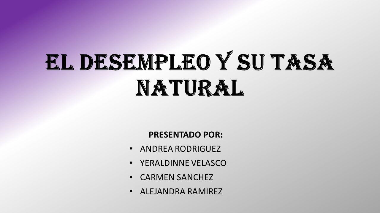 EL DESEMPLEO Y SU TASA NATURAL