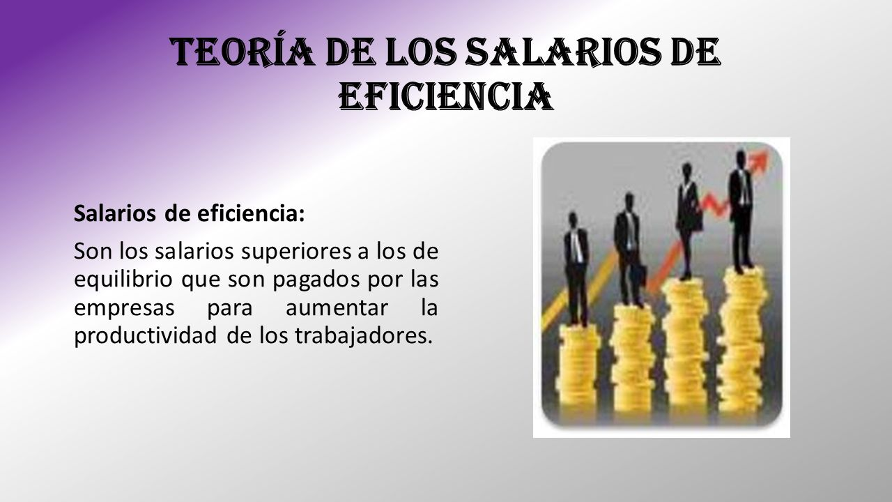 TEORÍA DE LOS SALARIOS DE EFICIENCIA