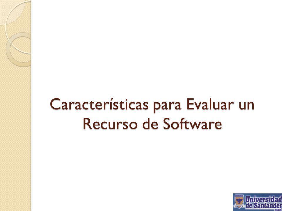 Características para Evaluar un Recurso de Software