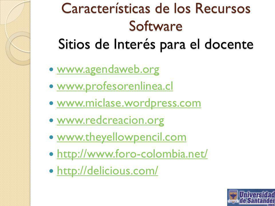 Características de los Recursos Software Sitios de Interés para el docente