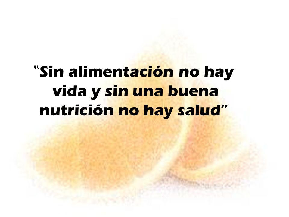"""""""Sin alimentación no hay vida y sin una buena nutrición no hay salud"""