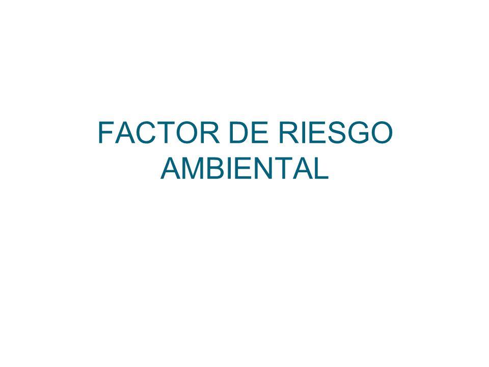 FACTOR DE RIESGO AMBIENTAL