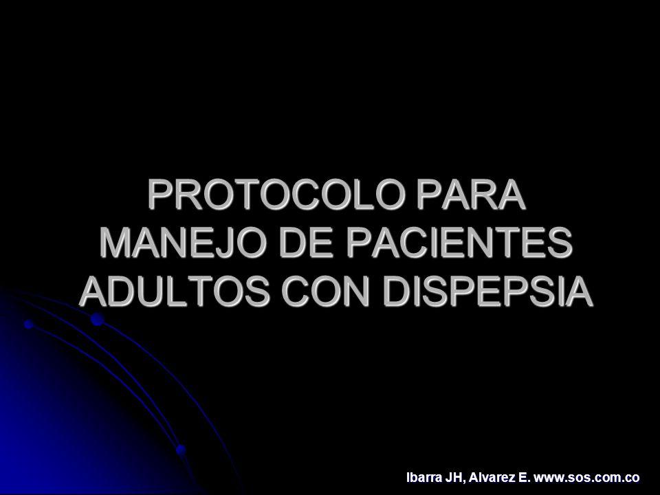PROTOCOLO PARA MANEJO DE PACIENTES ADULTOS CON DISPEPSIA