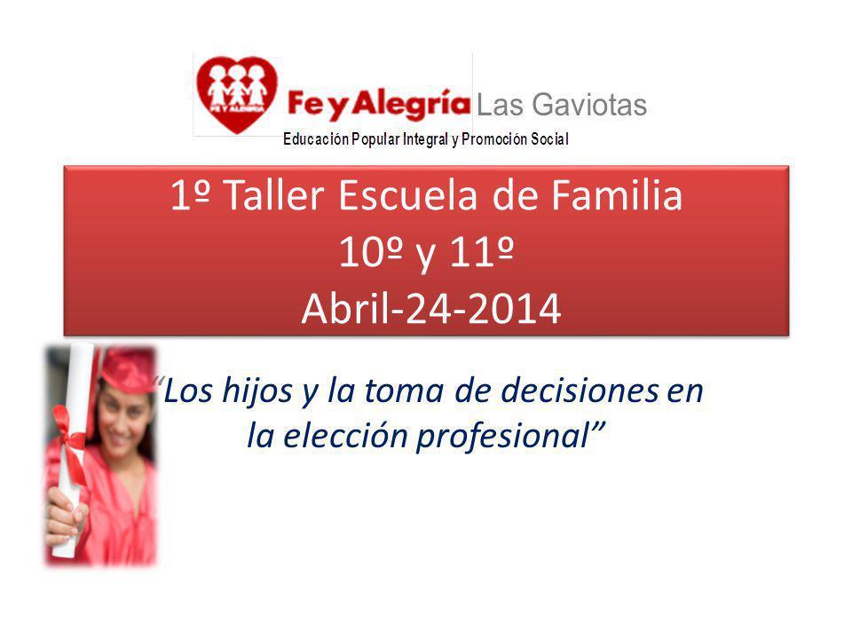 1º Taller Escuela de Familia 10º y 11º Abril-24-2014