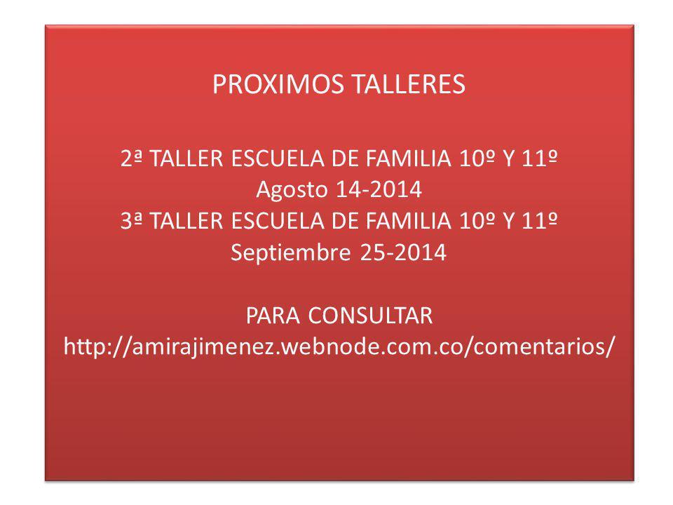 PROXIMOS TALLERES 2ª TALLER ESCUELA DE FAMILIA 10º Y 11º