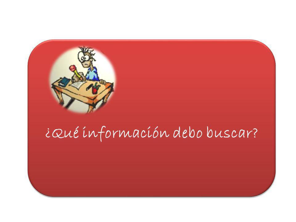 ¿Qué información debo buscar
