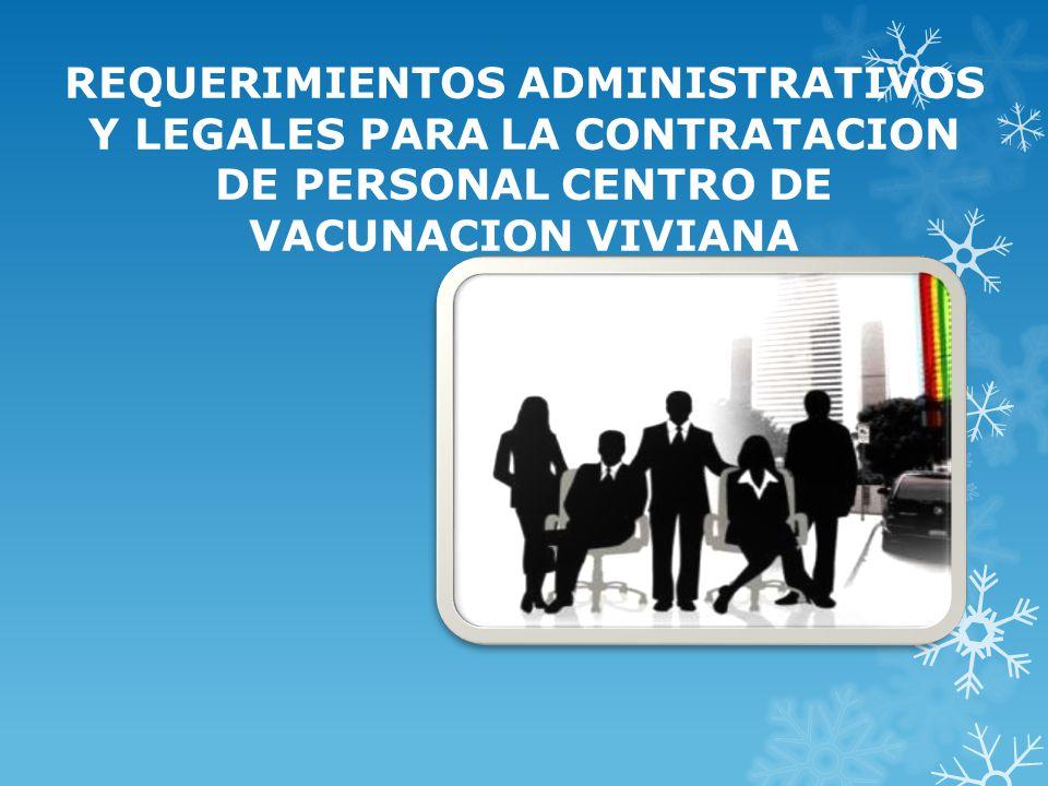 REQUERIMIENTOS ADMINISTRATIVOS Y LEGALES PARA LA CONTRATACION DE PERSONAL CENTRO DE VACUNACION VIVIANA