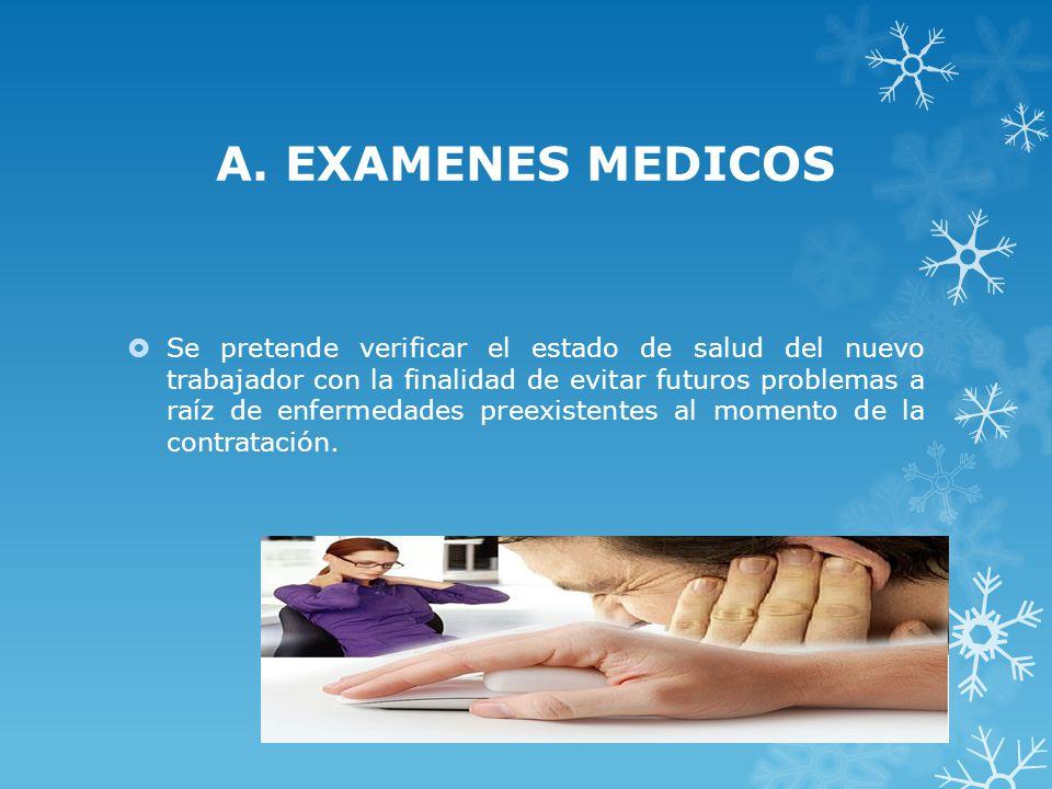 A. EXAMENES MEDICOS