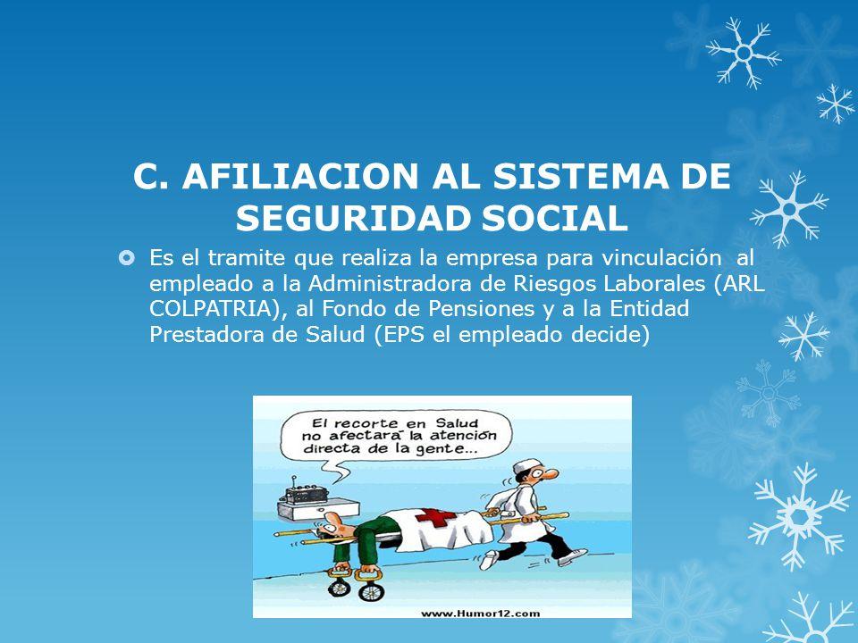 C. AFILIACION AL SISTEMA DE SEGURIDAD SOCIAL