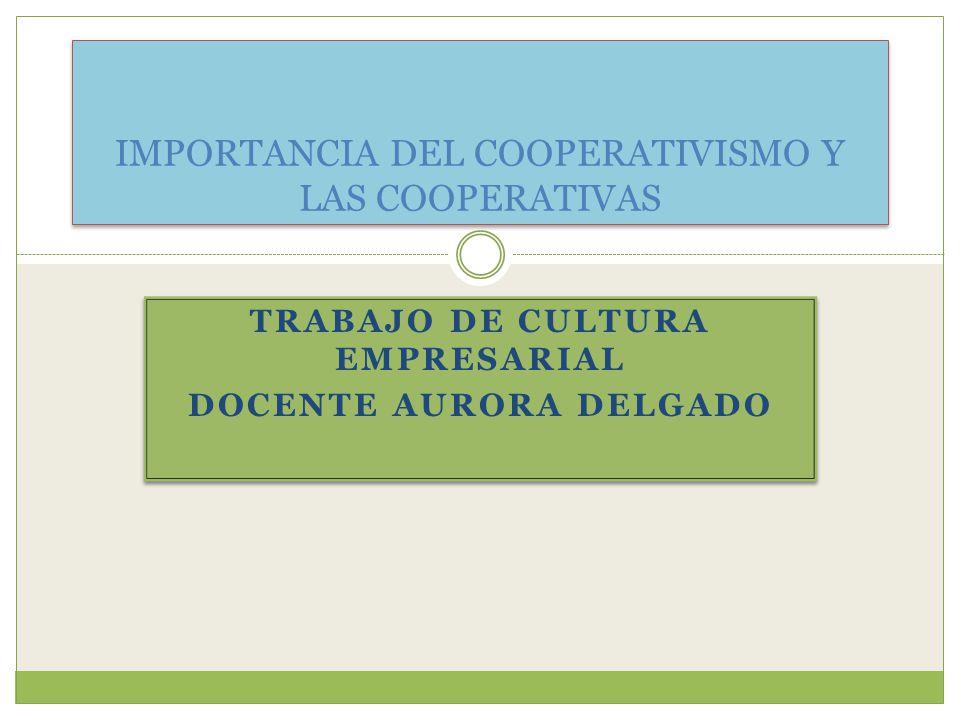 IMPORTANCIA DEL COOPERATIVISMO Y LAS COOPERATIVAS