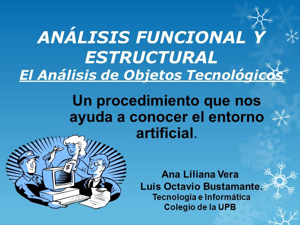 ANÁLISIS FUNCIONAL Y ESTRUCTURAL El Análisis de Objetos Tecnológicos
