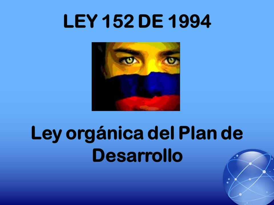 LEY 152 DE 1994 Ley orgánica del Plan de Desarrollo