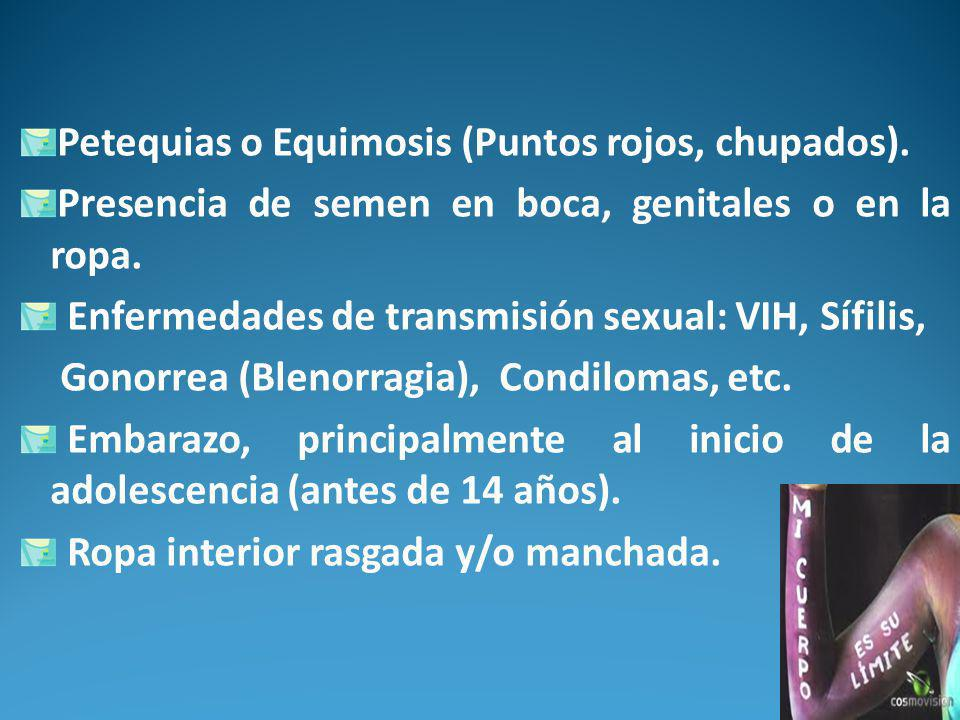 Petequias o Equimosis (Puntos rojos, chupados).