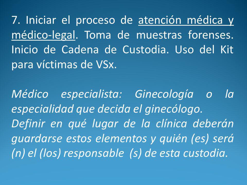 7. Iniciar el proceso de atención médica y médico-legal