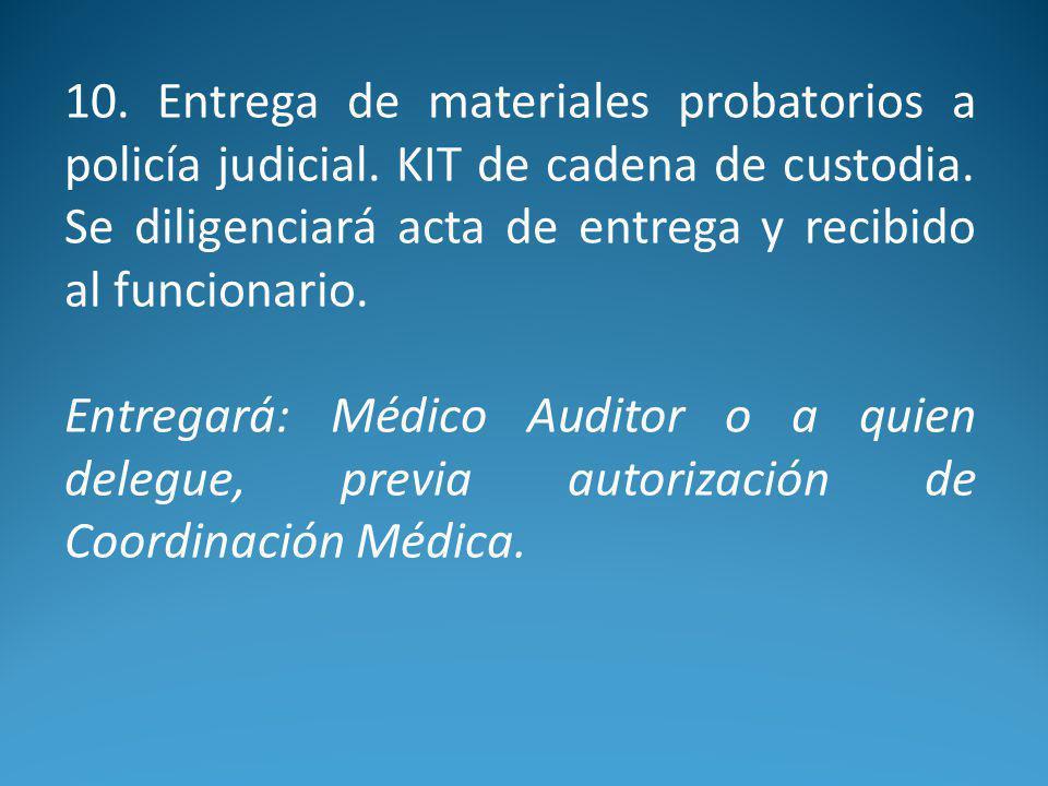 10. Entrega de materiales probatorios a policía judicial